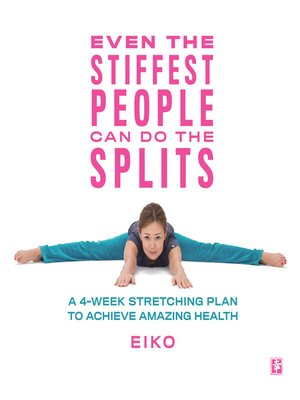 cover image of Even the Stiffest People Can Do the Splits