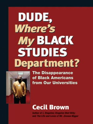 cover image of Dude, Where's My Black Studies Department?