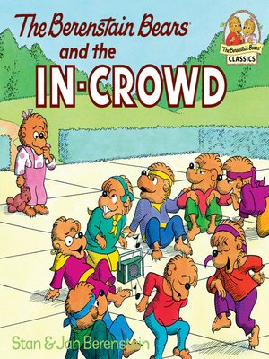 cover image of The Berenstain Bears and the In-Crowd