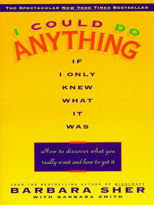 cover image of I Could Do Anything If I Only Knew What It Was