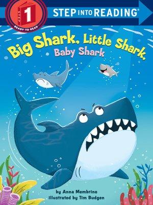 cover image of Big Shark, Little Shark, Baby Shark