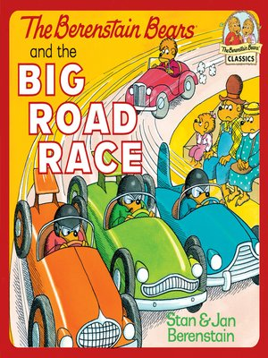 cover image of The Berenstain Bears and the Big Road Race