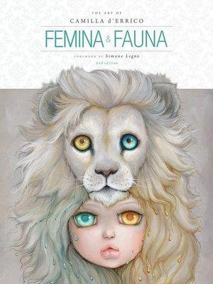 cover image of Femina and Fauna: The Art of Camilla d'Errico, Volume 2
