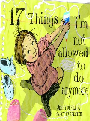 cover image of 17 Things I'm Not Allowed to Do Anymore