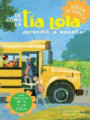 cover image of De cómo Tía Lola aprendió a enseñar