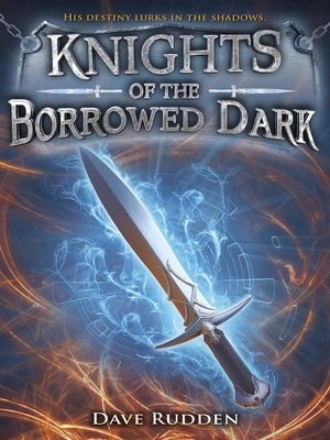 cover image of Knights of the Borrowed Dark