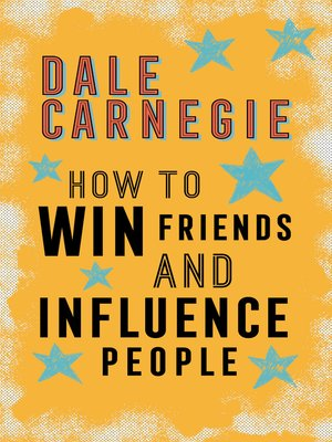 How to Win Friends and Influence People by Dale Carnegie · OverDrive