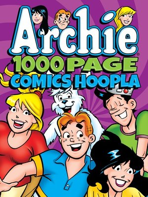 cover image of Archie Comics 1000 Page Comics Hoopla