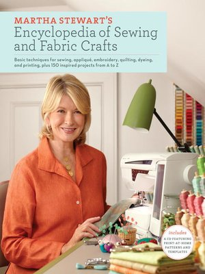 cover image of Martha Stewart's Encyclopedia of Sewing and Fabric Crafts