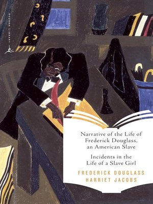 cover image of Narrative of the Life of Frederick Douglass, an American Slave & Incidents in the Life of a Slave Girl