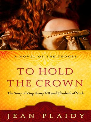 cover image of To Hold the Crown: The Story of King Henry VII and Elizabeth of York