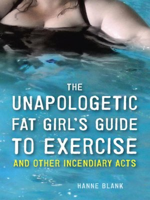 cover image of The Unapologetic Fat Girl's Guide to Exercise and Other Incendiary Acts