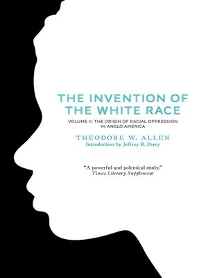 cover image of The Invention of the White Race, Volume 2