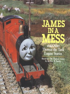 cover image of James in a Mess and Other Thomas the Tank Engine Stories