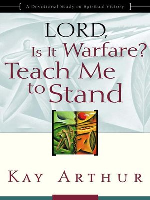 cover image of Lord, Is It Warfare? Teach Me to Stand
