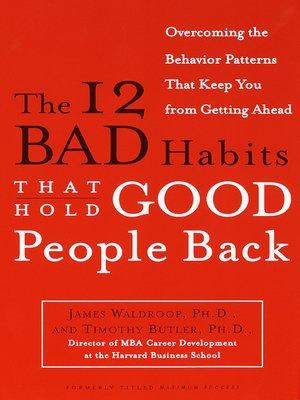 cover image of The 12 Bad Habits That Hold Good People Back