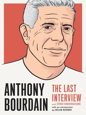 cover image of Anthony Bourdain: The Last Interview