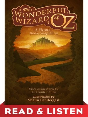 cover image of The Wonderful Wizard of Oz, a Picture Book Adaptation