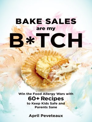 cover image of Bake Sales Are My B*tch