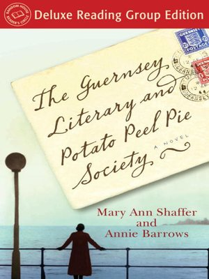 cover image of The Guernsey Literary and Potato Peel Pie Society (Random House Reader's Circle Deluxe Reading Group Edition)