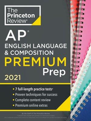 cover image of Princeton Review AP English Language & Composition Premium Prep, 2021