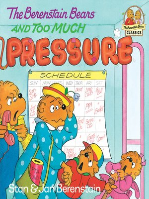 cover image of The Berenstain Bears and Too Much Pressure