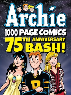 cover image of Archie 1000 Page Comics 75th Anniversary Bash