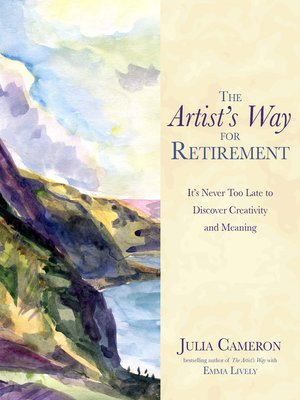 Julia cameron overdrive rakuten overdrive ebooks audiobooks cover image of the artists way for retirement fandeluxe Image collections
