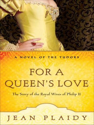 cover image of For a Queen's Love: The Stories of the Royal Wives of Philip II