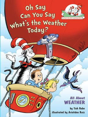 cover image of Oh Say Can You Say What's the Weather Today?