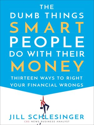 cover image of The Dumb Things Smart People Do with Their Money