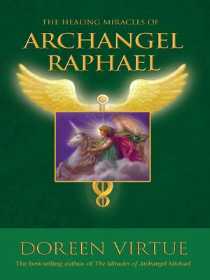 cover image of The Healing Miracles of Archangel Raphael