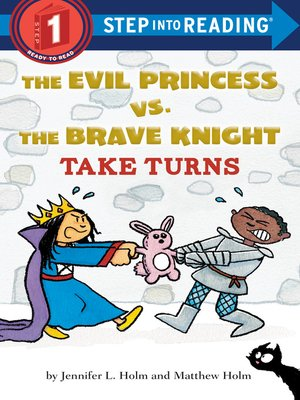 cover image of The Evil Princess vs. the Brave Knight Take Turns