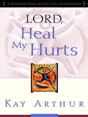 cover image of Lord, Heal My Hurts