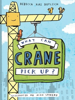 cover image of What Can a Crane Pick Up?