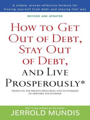 cover image of How to Get Out of Debt, Stay Out of Debt, and Live Prosperously*