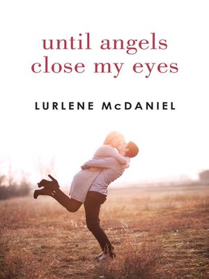 cover image of Until Angels Close My Eyes