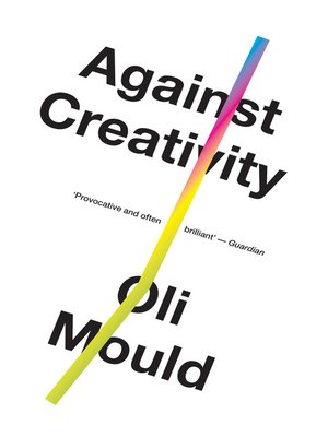 cover image of Against Creativity