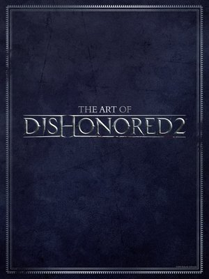 cover image of The Art of Dishonored 2