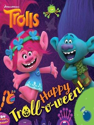 cover image of Happy Troll-o-ween! (DreamWorks Trolls)