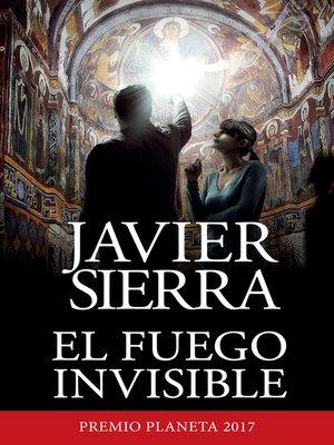 cover image of El fuego invisible