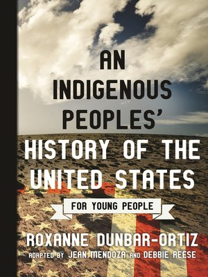 cover image of An Indigenous Peoples' History of the United States for Young People