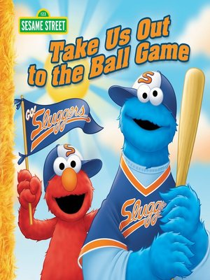 cover image of Take Us Out to the Ball Game (Sesame Street)