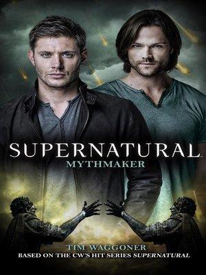 cover image of Supernatural--Mythmaker