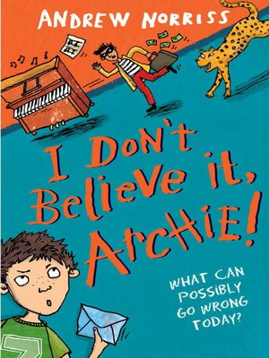cover image of I Don't Believe It, Archie!