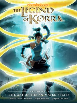 cover image of The Legend of Korra: The Art of the Animated Series - Book Two: Spirits