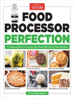 Americas test kitchenpublisher overdrive rakuten overdrive cover image of food processor perfection forumfinder Image collections