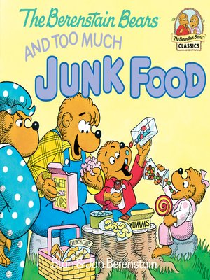 cover image of The Berenstain Bears and Too Much Junk Food