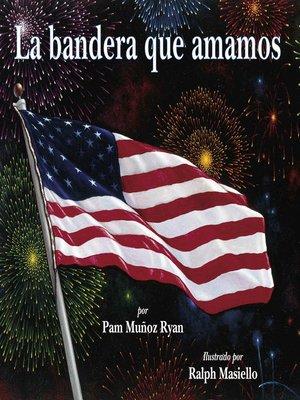 cover image of La bandera que amamos