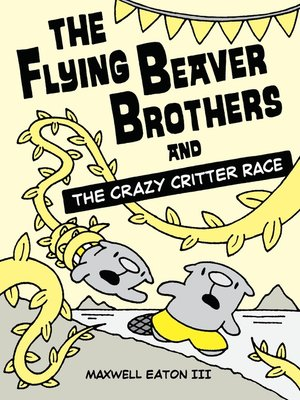 cover image of The Flying Beaver Brothers and the Crazy Critter Race